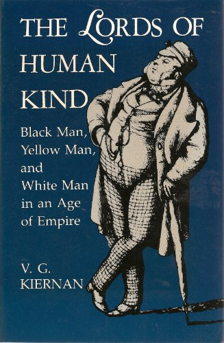 9780231059411: Lords of Human Kind: Black Man, Yellow Man, and White Man in an Age of Empire