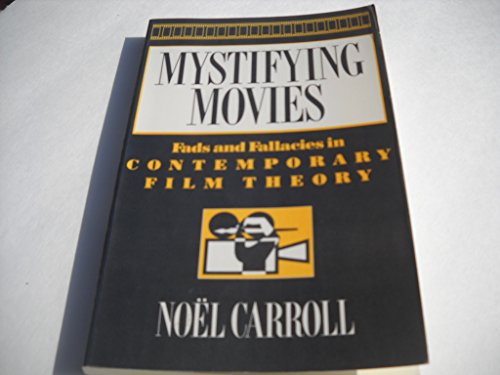 9780231059558: Mystifying Movies: Fads and Fallacies in Contemporary Film Theory