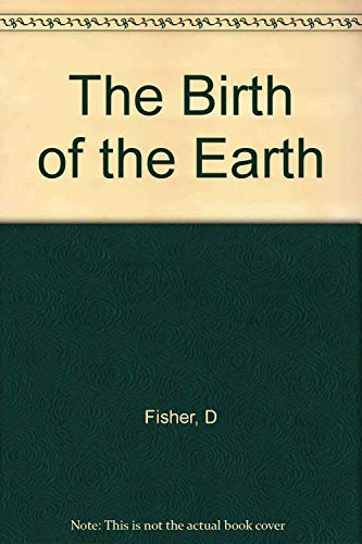 9780231060424: The Birth of the Earth