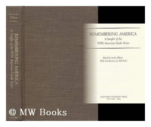 9780231060509: Remembering America: A Sampler of the WPA American Guide Series