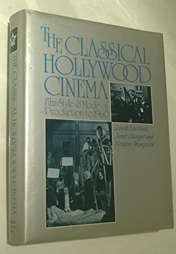 9780231060547: The Classical Hollywood Cinema: Film Style and Mode of Production to 1960