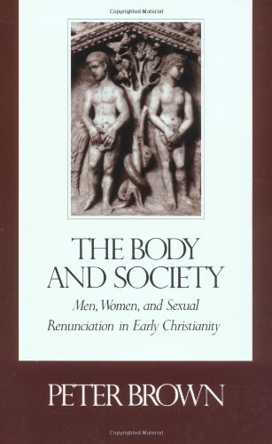 9780231061018: The Body and Society: Men, Women and Sexual Renunciation in Early Christianity (ACLS Lectures on the History of Religions)