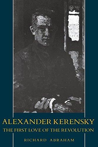 9780231061094: Alexander Kerensky: The First Love of the Revolution