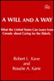 A Will and a Way: Kane, Robert L.; Kane, Rosalie A.