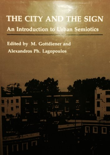 9780231061469: The City and the Sign: An Introduction to Urban Semiotics