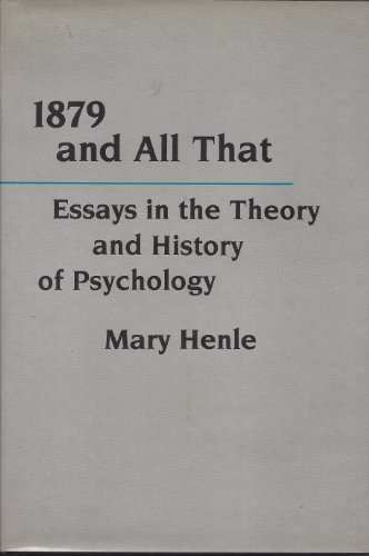 9780231061704: 1879 and All That: Essays in the Theory and History of Psychology (Critical Assessments of Contemporary Psychology)