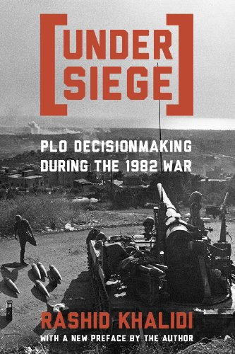 9780231061865: Under Siege: P.L.O. Decisionmaking During the 1982 War