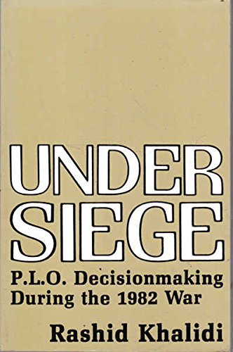 9780231061872: Under Siege: P.L.O. Decision Making During the 1982 War