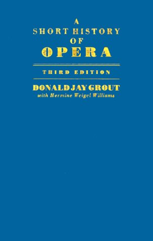 A Short History of Opera: Donald Grout