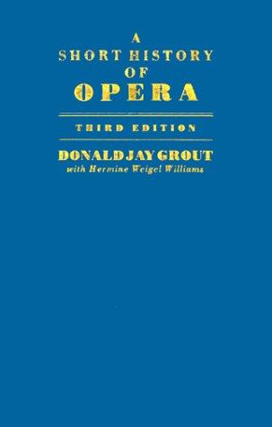9780231061926: A Short History of Opera