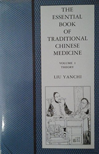 The Essential Book of Traditional Chinese Medicine: Theory (English and Chinese Edition): Liu, ...