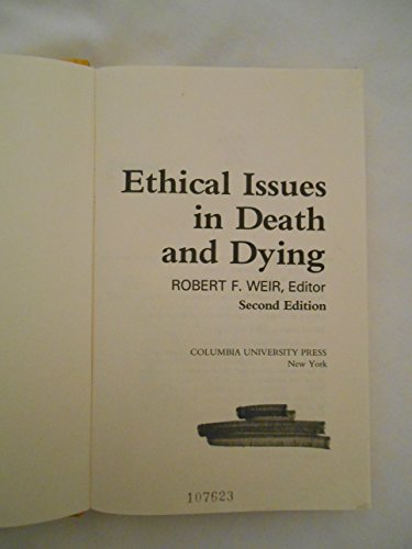 9780231062220: Weir:Ethical Issues in Death and Dying 2nd Edition(Cloth)