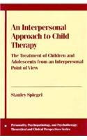 9780231062923: An Interpersonal Approach to Child Therapy