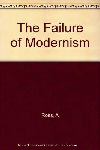 9780231063302: The Failure of Modernism: Symptoms of American Poetry