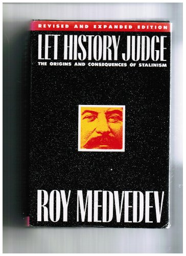 Let History Judge : The Origins and: Roy A. Medvedev