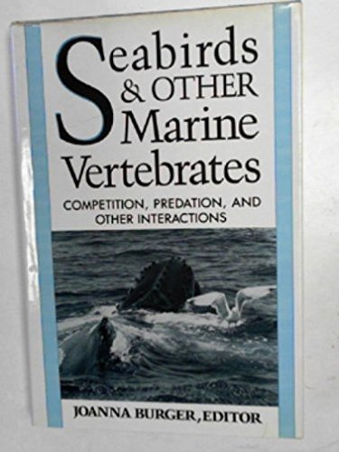 Seabirds and Other Marine Vertebrates: Competition, Predation, and Other Interactions