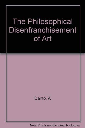 The Philosophical Disenfranchisement of Art