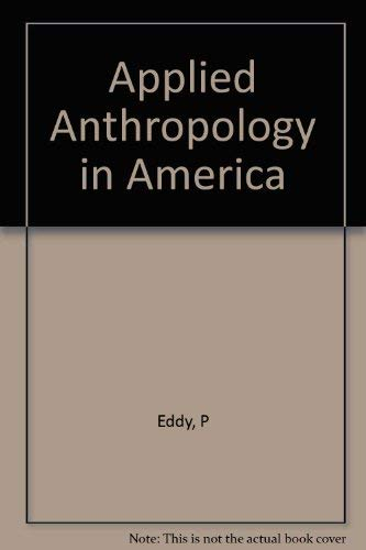 9780231063722: Applied Anthropology in America