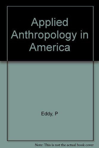 9780231063739: Applied Anthropology in America