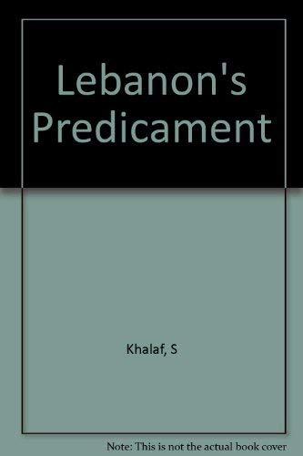 9780231063791: Lebanon's Predicament