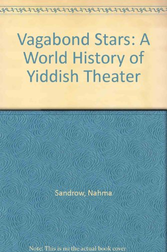 9780231063920: Vagabond Stars: A World History of Yiddish Theater