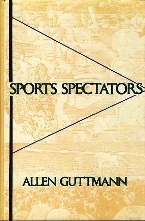 9780231064002: Sports Spectators