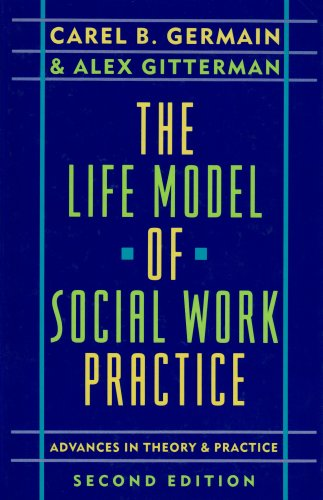 9780231064163: The Life Model of Social Work Practice: Advances in Theory and Practice