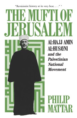 9780231064637: The Mufti of Jerusalem: Al-Hajj Amin Al-Husayni and the Palestinian National Movement