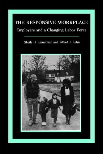 The Responsive Workplace (Paper): Sheila B. Kamerman