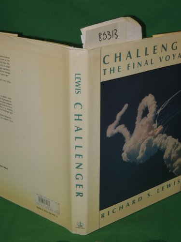 Challenger The Final Voyage: Lewis, Richard S.
