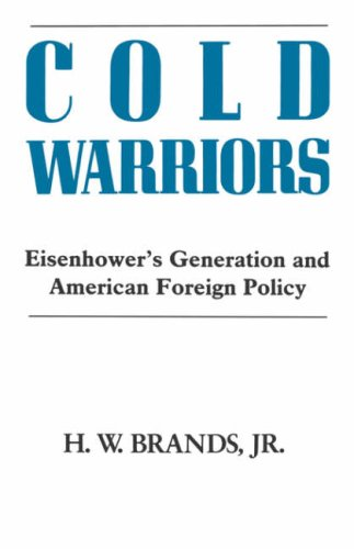 9780231065269: Cold Warriors: Eisenhower's Generation and the Making of American Foreign Policy (COLUMBIA CONTEMPORARY AMERICAN HISTORY SERIES)
