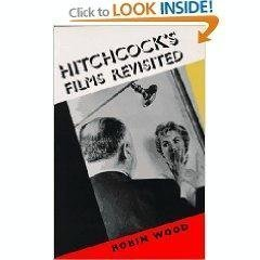 Hitchcock's Films Revisited: Robin Wood