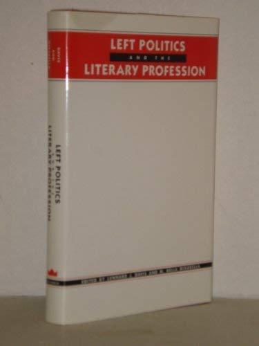 Left Politics and the Literary Profession: Editor-Lennard Davis; Editor-M.