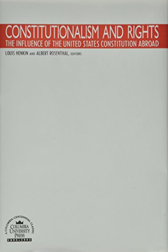 9780231065702: Constitutionalism and Rights: The Influence of the United States Constitution Abroad