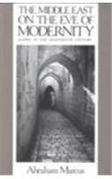 9780231065955: The Middle East on the Eve of Modernity: Aleppo in the Eighteenth Century (Study of the Middle East Institute Ser)