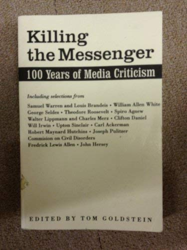 9780231066037: Killing the Messenger: 100 Years of Media Criticism