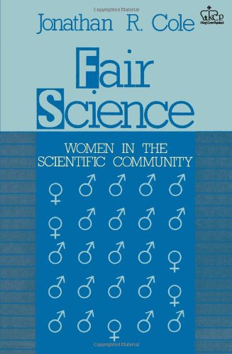 9780231066297: Fair Science: Women in the Scientific Community