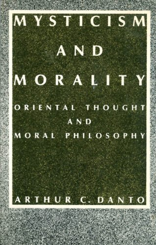 9780231066396: Mysticism and Morality: Oriental Thought and Moral Philosophy