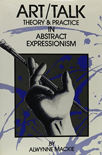 Art-Talk : Theory and Practice in Abstract: Mackie, Alwynne