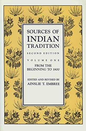 9780231066518: Sources of Indian Tradition, Vol. 1: From the Beginning to 1800 (Introduction to Oriental Civilizations)