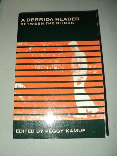 9780231066587: A Derrida Reader: Between the Blinds