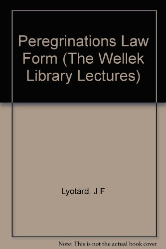 Peregrinations: Law, Form, Event (The Wellek Library Lectures at the University of California, Irvine) (0231066708) by Jean-Francois Lyotard
