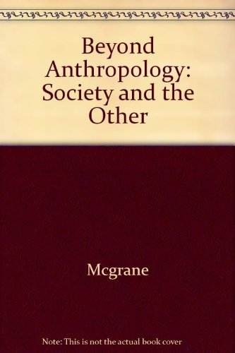 9780231066846: Beyond Anthropology: Society and the Other