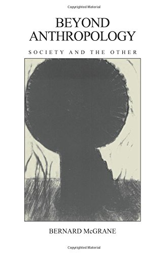 9780231066853: Beyond Anthropology: Society and the Other