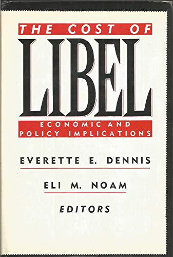 The Cost Of Libel. Economic and Policy Implications