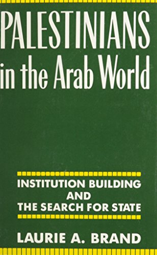 9780231067232: Palestinians in the Arab World: Institution Building and the Search for State