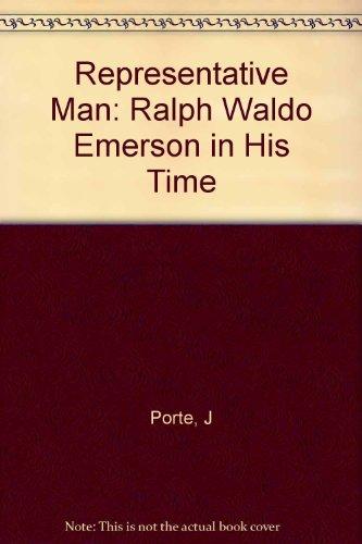 Representative Man: Ralph Waldo Emerson in His: Porte, Joel