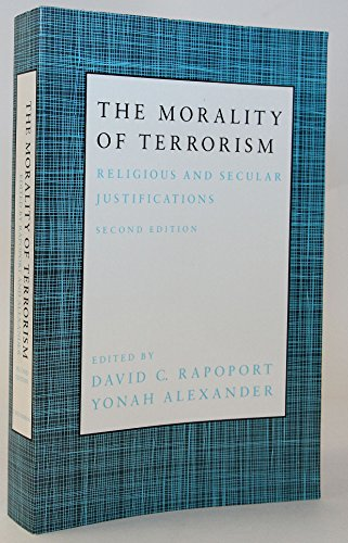 9780231067539: The Morality of Terrorism: Religious and Secular Justifications