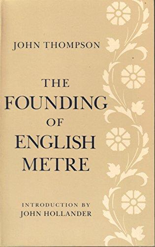 The Founding of English Metre: Thompson, John