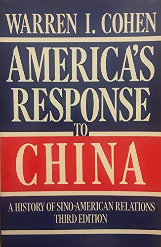 9780231068055: America's Response to China: A History of Sino-American Relations